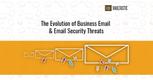 The-Evolution-of-Business-Email-and-History-of-Compromised-Security